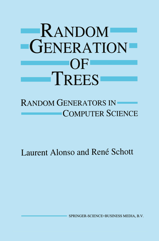 Random Generation of Trees als Buch von Laurent Alonso, René Schott - Laurent Alonso, René Schott