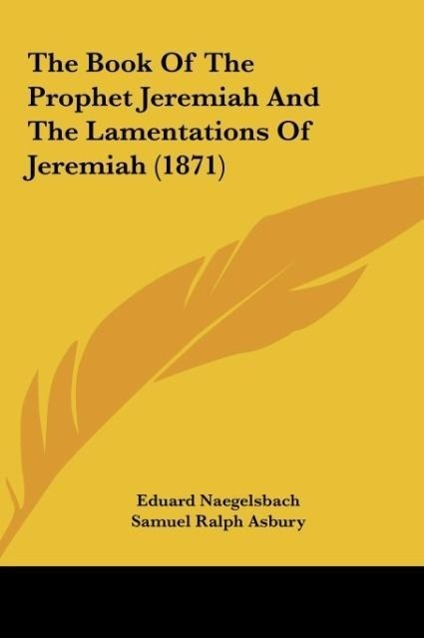 The Book Of The Prophet Jeremiah And The Lamentations Of Jeremiah (1871) - Eduard Naegelsbach