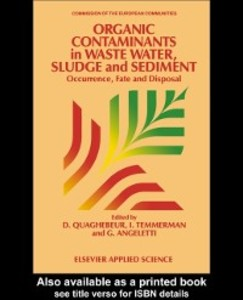 Organic Contaminants in Waste Water, Sludge and Sediment