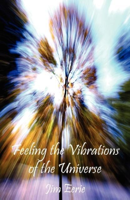 Feeling the Vibrations of the Universe als Taschenbuch von Jim Eerie - 190796245X