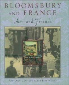 Bloomsbury and France: Art and Friends als eBook Download von Mary Ann Caws, Sarah Bird Wright - Mary Ann Caws, Sarah Bird Wright