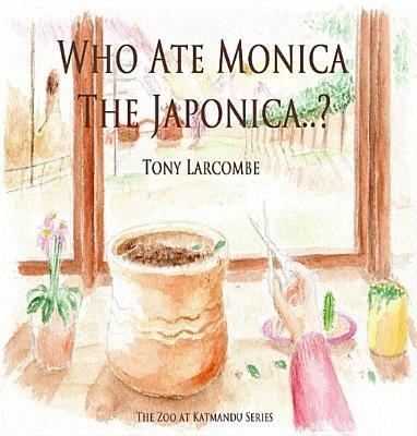 Who Ate Monica The Japonica - Tony Larcombe