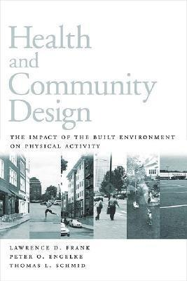Health and Community Design: The Impact of the Built Environment on Physical Activity als Taschenbuch von Lawrence D. Frank, Peter Engelke, Thomas... - 1559639172