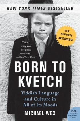 Born to Kvetch - Yiddish Language And Culture in All Its Moods