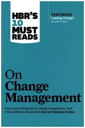 A Harvard Business Review Book: HBR's 10 Must Reads on Change - By Harvard Business Review Press