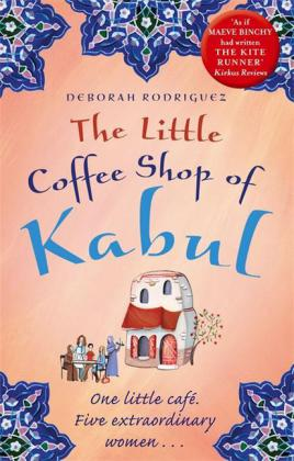 The Little Coffee Shop of Kabul: The Little Coffee Shop of Kabul