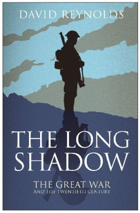 The Long Shadow - The Great War and the Twentieth Century