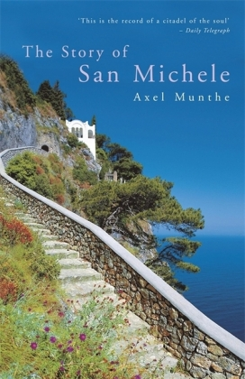 The Story of San Michele. Das Buch von San Michele, englische Ausgabe - A magical memoir of turning dreams into reality