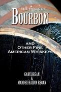 Regan, Gaz;Regan, Mardee Haidin;Regan, Gary: The Book of Bourbon and Other Fine American Whiskeys