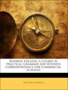 Marshall, Carl Coran: Business English: A Course in Practical Grammar and Business Correspondence for Commercial Schools