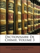 Klaproth, Martin Heinrich;Wolff, Friedrich: Dictionnaire De Chimie, Volume 3