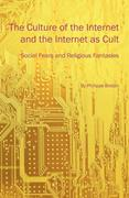 Breton, Philippe: The Culture of the Internet and the Internet as Cult