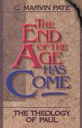 Pate, C. Marvin;Pate, Marvin: The End of the Age Has Come: The Theology of Paul