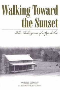 Walking Toward the Sunset: The Melungeons of Appalachia - Winkler, Wayne