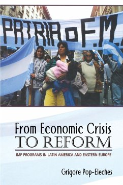 From Economic Crisis to Reform: IMF Programs in Latin America and Eastern Europe - Pop-Eleches, Grigore