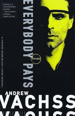Everybody Pays: Stories - Vachss, Andrew H.