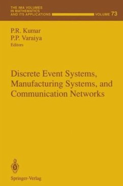 Discrete Event Systems, Manufacturing Systems, and Communication Networks - Herausgeber: Kumar, P. R. Varaiya, P. P.