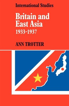 Britain and East Asia 1933 1937 - Trotter, Ann