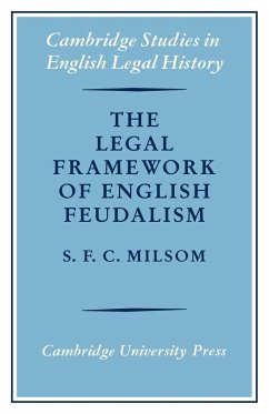 The Legal Framework of English Feudalism: The Maitland Lectures Given in 1972 - Milsom, S. F. C.