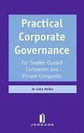 Practical Corporate Governance: For Smaller Quoted Companies and Private Companies - Mellor, John Mellor, J. Mellor