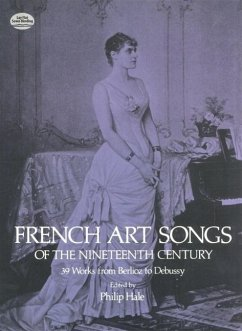 French Art Songs of the Nineteenth Century: 39 Works from Berlioz to Debussy - Herausgeber: Hale, Philip Hale