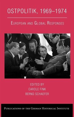 Ostpolitik, 1969 1974: European and Global Responses - Herausgeber: Fink, Carole Schaefer, Bernd