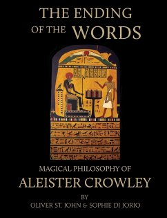 The Ending of the Words - Magical Philosophy of Aleister Crowley - St John, Oliver Di Jorio, Sophie