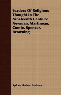Leaders Of Religious Thought In The Nineteenth Century - Mellone, Sydney Herbert