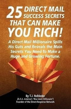 25 Direct Mail Success Secrets That Can Make You Rich - Rohleder, T. J.