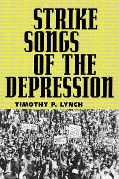 Strike Songs of the Depression - Lynch, Timothy P.