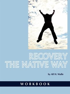 Recovery the Native Way - Walle, Alf H