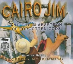 Cairo Jim and the Alabastron of Forgotten Gods - McSkimming, Geoffrey