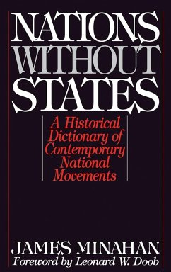 Nations Without States: A Historical Dictionary of Contemporary National Movements - Minahan, James