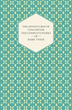 The Adventures of Tom Sawyer - The Complete Works of Mark Twain - Twain, Mark