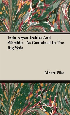 Indo-Aryan Deities And Worship - As Contained In The Rig Veda - Pike, Albert