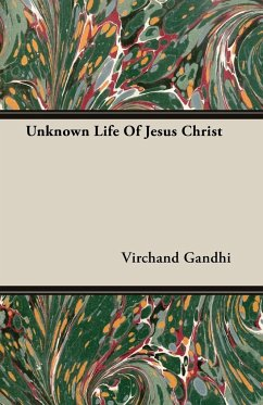 Unknown Life Of Jesus Christ - Gandhi, Virchand