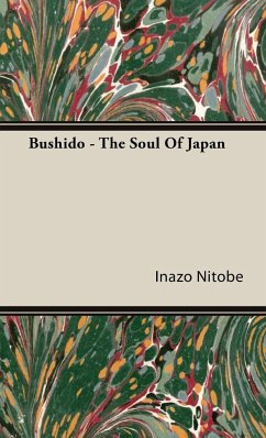 Bushido - The Soul Of Japan - Nitobe, Inazo