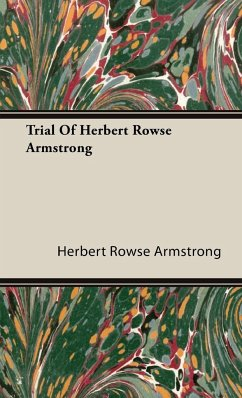 Trial Of Herbert Rowse Armstrong - Armstrong, Herbert Rowse