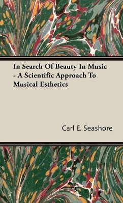 In Search of Beauty in Music - A Scientific Approach to Musical Esthetics - Seashore, Carl E.