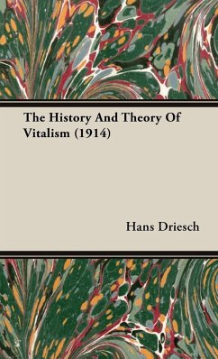 The History And Theory Of Vitalism (1914) - Driesch, Hans