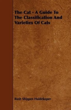 The Cat - A Guide to the Classification and Varieties of Cats - Huidekoper, Rush Shippen