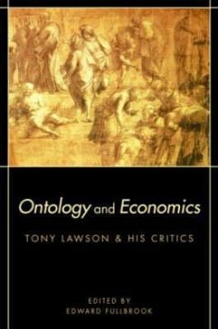 Ontology and Economics: Tony Lawson and His Critics - Fullbrook Edwar