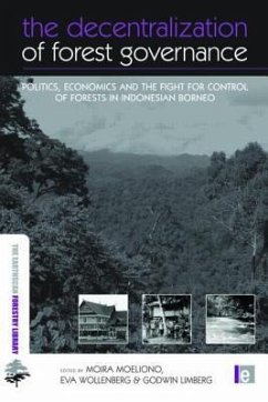 The Decentralization of Forest Governance: Politics, Economics and the Fight for Control of Forests in Indonesian Borneo - Herausgeber: Moeliono, Moira Limberg, Godwin Wollenberg, Eva