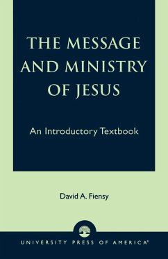 Message and Ministry of Jesus - Fiensy, David A.