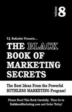 The Black Book of Marketing Secrets, Vol. 8 - Rohleder, T. J.