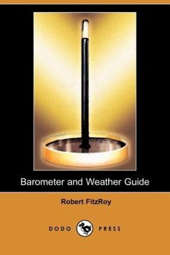 Barometer and Weather Guide (Dodo Press) - Herausgeber: Fitzroy, Robert