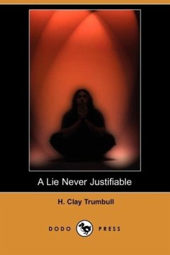 A Lie Never Justifiable (Dodo Press) - Trumbull, Henry Clay