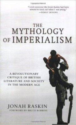 The Mythology of Imperialism: A Revolutionary Critique of British Literature and Society in the Modern Age - Raskin, Jonah