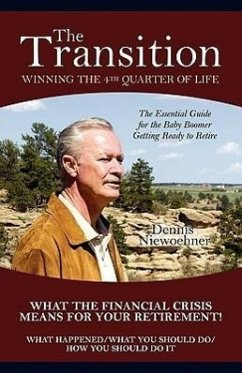 The Transition: Winning the 4th Quarter of Life - Niewoehner, Dennis