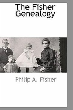 The Fisher Genealogy - Fisher, Philip A.